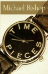 Time Pieces - Michael Bishop, Jamie Bishop
