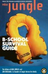 The MBA Jungle B-School Survival Guide - Jon Housman, Jon Housman, Bill Shapiro