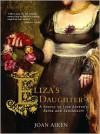 Eliza's Daughter: A Sequel to Jane Austen's Sense and Sensibility - Joan Aiken