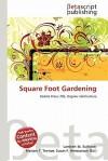 Square Foot Gardening - Lambert M. Surhone, VDM Publishing, Susan F. Marseken