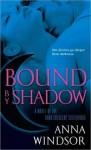 Bound by Shadow - Anna Windsor