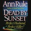 Dead by Sunset (Audio) - Richard Ferrone, Ann Rule