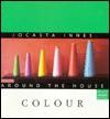 Colour: Jocasta Innes Around The House - Jocasta Innes