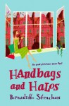 Handbags and Halos - Bernadette Strachan
