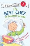The Best Chef in Second Grade - Katharine Kenah, Abby Carter