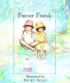 Forever Friends - Becky Kelly, Patrick T. Regan