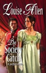 Mills & Boon : The Society Catch (Regency) - Louise Allen