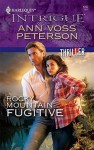 Rocky Mountain Fugitive (Harlequin Intrigue Series) - Ann Voss Peterson