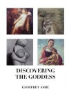 Discovering the Goddess - Geoffrey Ashe