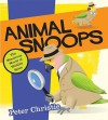 Animal Snoops: The Wondrous World of Wildlife Spies - Peter Christie