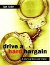 Drive a Hard Bargin - Ian Ashe
