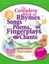 The Complete Book of Rhymes, Songs, Poems, Fingerplays, and Chants (Complete Book Series) - Jackie Silberg, Pam Schiller, Debbie Wright