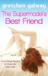 The Supermodel's Best Friend (A Romantic Comedy) - Gretchen Galway