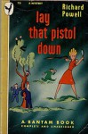 Lay That Pistol Down - Richard Powell