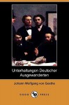 Unterhaltungen Deutscher Ausgewanderten (Dodo Press) - Johann Wolfgang von Goethe