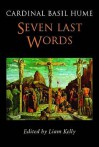 Seven Last Words - Basil Hume, Liam Kelly