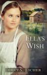 Ella's Wish - Jerry S. Eicher