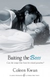 Baiting the Boss - Coleen Kwan