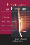 Portraits Of Freedom: 14 People Who Came Out Of Homosexuality - Bob Davies, Lela Gilbert