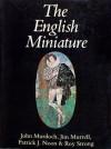 The English Miniature - John V. Murdoch, V.J. Murrell, Patrick J. Noon, Roy C. Strong
