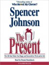 The Present: Enjoying Your Work and Life in Changing Times (Audio) - Spencer Johnson, Dennis Boutsikaris
