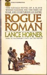 Rogue Roman - Lance Horner