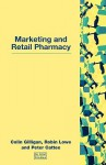 Marketing and Retail Pharmacy - Colin Gilligan, Robin Lowe