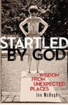 Startled by God: Wisdom from Unexpected Places - Joe McHugh, Michael Joncas
