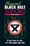 Beyond Black Belt Sudoku: If you have to ask, it's too hard for you. - Frank Longo