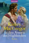In den Armen des Highlanders: Roman (German Edition) - Kinley MacGregor, Eva Malsch