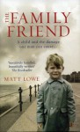 The Family Friend - Martin Kemp, Matt Lowe