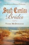 South Carolina Brides: 3-in-1 Historical Collection (Romancing America) - Vickie McDonough