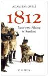 1812: Napoleons Feldzug in Russland - Adam Zamoyski, Ruth Keen, Erhard Stölting