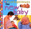 First Experiences: Our New Baby (First Experiences Series) - Roger Priddy