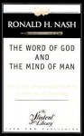 The Word of God and the Mind of Man - Ronald H. Nash