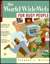 The World Wide Web for Busy People - Stephen L. Nelson