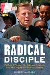 Radical Disciple: Father Pfleger, St. Sabina Church, and the Fight for Social Justice - Robert McClory