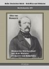 Reichskanzler Otto Von Bismarck. Bismarcks Briefwechsel Mit Dem Minister Freiherrn Von Schleinitz 1858-1861 - Otto von Bismarck