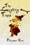 The Laughing Tree - Benjamin Knox