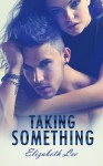 Taking Something - Elizabeth Lee