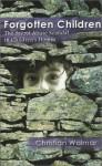 Forgotten Children: The Secret Abuse Scandal in Children's Homes - Christian Wolmar