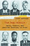 The Fear Within: Spies, Commies, and American Democracy on Trial - Scott Martelle