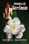 Scent of Gardenia - Dick Waters