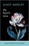 The Heart's Time: A Poem a Day for Lent and Easter - Janet Morley