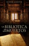 La Biblioteca de los Muertos - Glenn Cooper