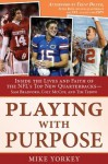 Playing with Purpose: Inside the Lives and Faith of the NFL's Top New Quarterbacks -- Sam Bradford, Colt McCoy, and Tim Tebow - Mike Yorkey