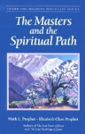 The Masters And The Spiritual Path (Climb the Highest Mountain Series) - Mark L. Prophet, Elizabeth Clare Prophet
