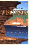 Wisconsin: The Federal Writers' Project Guide to 1930s Wisconsin - Federal Writers' Project, Federal Writers' Project, Norman K. Risjord