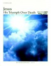 Jesus: His Triumph Over Death - CRC Publications