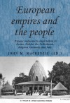 European Empires and the People: Popular Responses to Imperialism in France, Britain, the Netherlands, Belgium, Germany and Italy - John M. MacKenzie